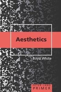 Boyd White - Aesthetics Primer.
