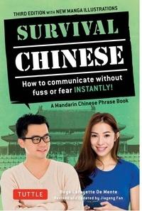 Boyé Lafayette de Mente - Survival Chinese - A Mandarin Chinese Phrase Book.