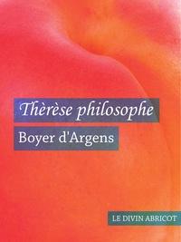 Boyer d'Argens - Thérèse Philosophe (érotique).