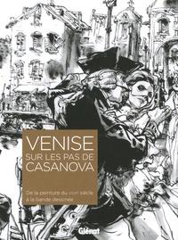 Venise sur les pas de Casanova - De la peinture du XVIIIe siècle à la bande dessinée.pdf