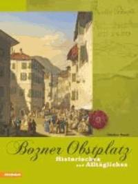 Bozner Obstplatz - Historisches und Alltägliches.