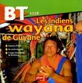 Françoise Gilles - BT N° 1113, Décembre 19 : Les Indiens wayanas de Guyane.