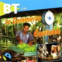 Olivier Belbéoch et  Collectif - BT N° 1156, Mars 2004 : Le commerce équitable.