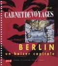 François Goalec - Carnet de voyages N° 27 : Berlin, un baiser capitale.
