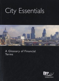 Bpp Learning Media - City Essentials - Glossary of Financial Terms: Study Book.