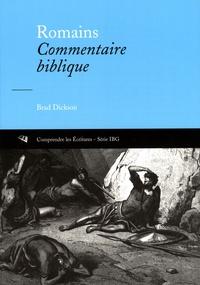 Brad Dickson - Romains - Commentaire biblique, une lecture pastorale.