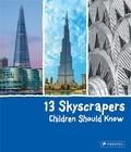 Brad Finger - 13 skyscrapers children should know.