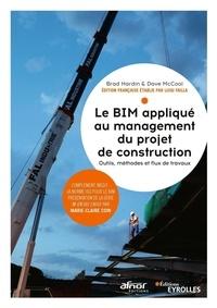 Brad Hardin et Dave McCool - Le BIM appliqué à la gestion du projet de construction - Outils, méthodes et flux de travaux.