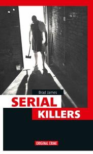 Brad James - Serial killers.