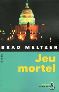 Brad Meltzer - Jeu mortel.