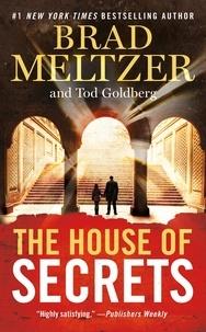 Brad Meltzer et Tod Goldberg - The House of Secrets.