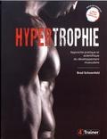 Brad Schoenfeld - Hypertrophie - Approche pratique et scientifique du développement musculaire.