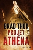 Brad Thor - Projet Athéna.