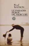 Brad Watson - Le paradis perdu de Mercury.