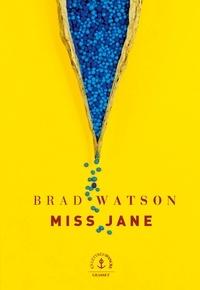 Brad Watson - Miss Jane - roman traduit de l'anglais (Etats-Unis) par Marc Amfreville.