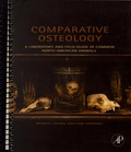 Bradley Adams et Pam  J. Crabtree - Comparative Osteology - A Laboratory and Field Guide of Common North American Animals.