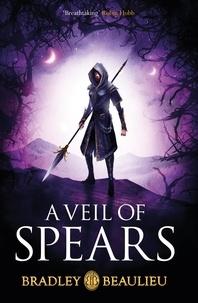 Bradley Beaulieu - A Veil of Spears.