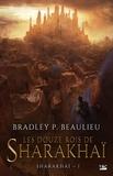 Bradley Beaulieu - Sharakhaï Tome 1 : Les Douze Rois de Sharakhaï.
