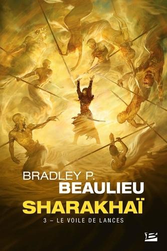 Sharakhaï Tome 3 Le Voile de lances