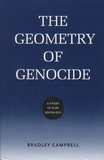 Bradley Campbell - The Geometry of Genocide.