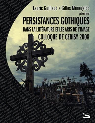 Bragelonne - Colloque de cerisy - gothique : persistance gothique dans la littérature et les arts de l'image.