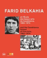 Brahim Alaoui et Rajae Benchemsi - Farid Belkahia et l'Ecole des beaux-arts de Casablanca, 1962-1974.