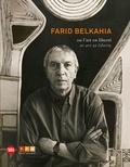 Brahim Alaoui - Farid Belkahia ou l'art en liberté.