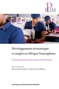 Brahim Boudarbat et Ahmadou Aly Mbaye - Développement économique et emploi en Afrique francophone - L'entrepreneuriat comme moyen de réalisation.