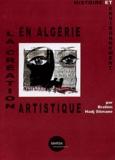 Brahim Hadj-Slimane - La création artistique en Algérie - Histoire et environnement.