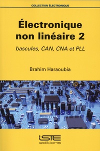 Brahim Haraoubia - Electronique non linéaire 2 - Bascules, CAN, CNA et PLL.