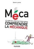 Brahim Lamine - Méca - Le livre qu'il vous faut pour (enfin) comprendre la mécanique.