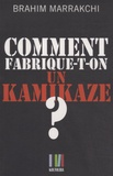 Brahim Marrakchi - Comment fabrique-t-on un kamikaze ? - Casablanca, 16 mai 2003.