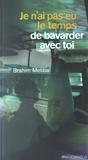 Brahim Metiba - Je n'ai pas eu le temps de bavarder avec toi.