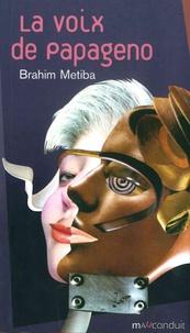 Brahim Metiba - La voix de Papageno.