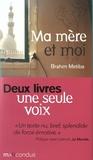 Brahim Metiba - Ma mère et moi ; Je n'ai pas eu le temps de bavarder avec toi - 2 volumes.
