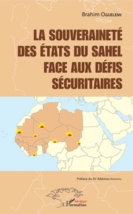 Brahim Oguelemi - La souveraineté des Etats du Sahel face aux défis sécuritaires.