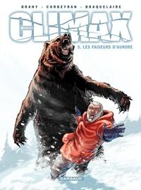 Brahy et Eric Corbeyran - Climax Tome 3 : Les faiseurs d'aurore.