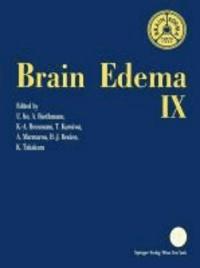 Brain Edema IX - Proceedings of the Ninth International Symposium Tokyo, May 16-19, 1993.