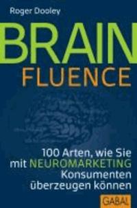 Brainfluence - 100 Ideen, wie Sie mit Neuromarketing Konsumenten überzeugen können.