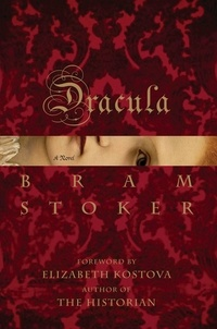 Bram Stoker et Elizabeth Kostova - Dracula.