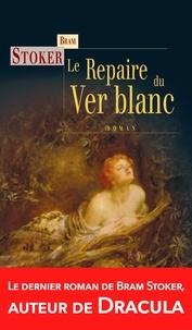 Bram Stoker - Le Repaire du Ver blanc.