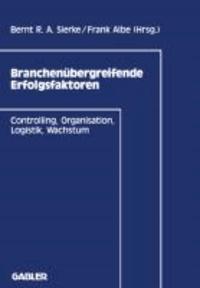 Branchenübergreifende Erfolgsfaktoren - Controlling, Organisation, Logistik, Wachstum.