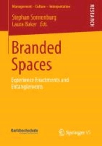 Branded Spaces - Experience Enactments and Entanglements.