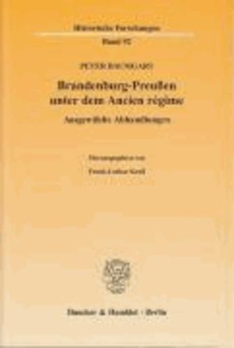 Brandenburg-Preußen unter dem Ancien régime - Ausgewählte Abhandlungen.
