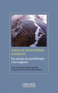 Brandibas Gilles et Meyer Richard - Manuel de psychothérapie intégrative.