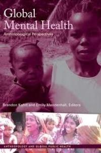 Brandon A. Kohrt et Emily Mendenhall - Global Mental Health - Anthropological Perspectives.