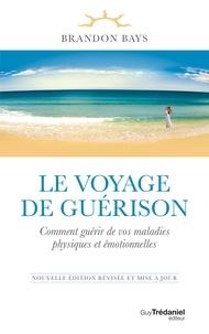 Brandon Bays - Le voyage de guérison - Le voyage de guérison.
