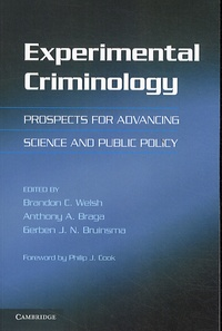 Brandon C. Welsh et Anthony A. Braga - Experimental Criminology : Prospects for Advancing Science and Public Policy.