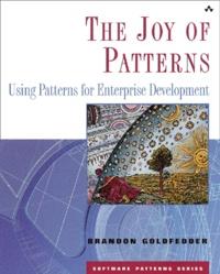 The Joy of Patterns. Using Patterns for Enterprise Development.pdf