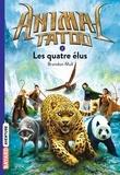 Brandon Mull - Animal Tatoo Tome 1 : Les quatre élus.
